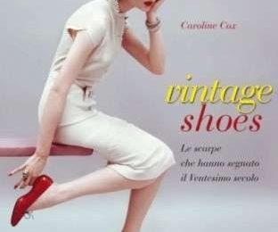 """""""Vintage Shoes"""": il libro sulle scarpe vintage"""