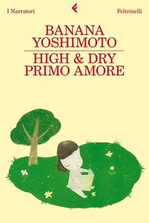 """Libri per l'estate 2011: """"High & Dry-Primo Amore"""" di Banana Yoshimoto"""