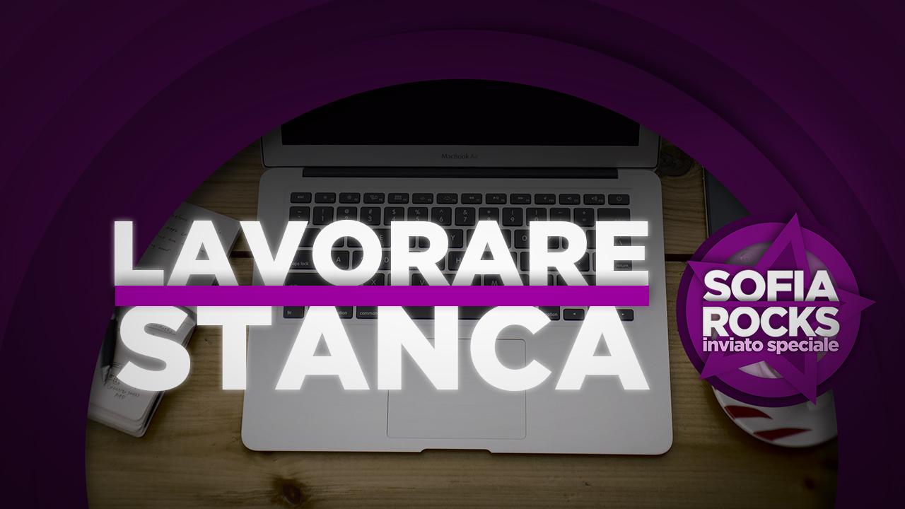 """Sofia Rocks-Inviato Speciale: online la terza puntata 'Lavorare stanca"""" sul mondo del lavoro"""