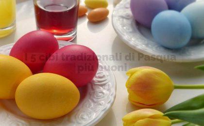 I 5 cibi tradizionali di Pasqua che non possono mancare sulla tavola