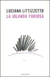 La iolanda furiosa: il nuovo libro di Luciana Littizzetto