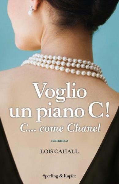 Voglio un piano C! C… come Chanel di Lois Cahall