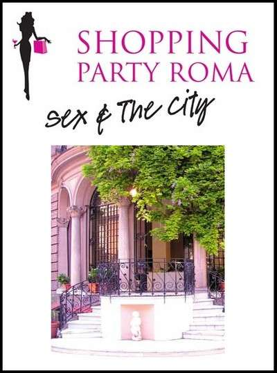 Shopping party Roma Sex the city
