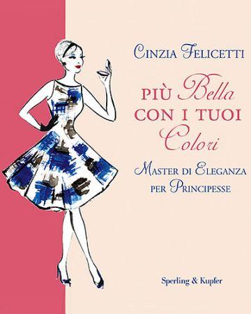 """Libri: """"Più bella con i tuoi colori"""" di Cinzia Felicetti"""