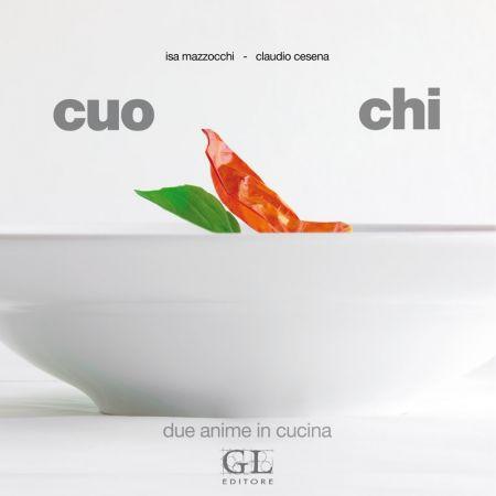 """Libri: """"Cuo Chi Due Anime in Cucina"""" di Isa Mazzocchi e Claudio Cesena"""