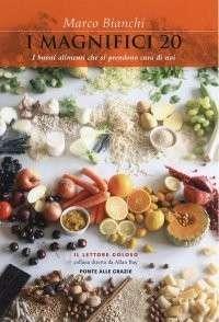 """""""I magnifici 20"""", un libro per curarsi mangiando"""