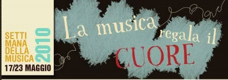 Eventi: la Settimana della musica dal 17 al 23 maggio 2010