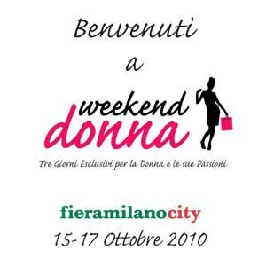Fiere Milano: Weekend Donna dal 15 al 17 ottobre 2010