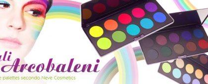 Le palettes Arcobaleno di Neve Cosmetics