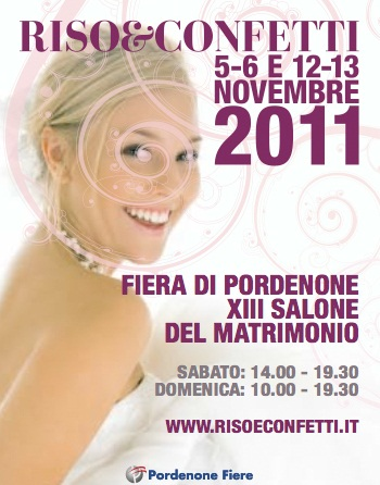 Riso e confetti 2011, il Salone di Pordenone per gli sposi: una fiera da visitare se andrete presto all'altare