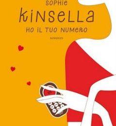 Arriva il nuovo libro di Sophie Kinsella, 'Ho il tuo numero'. Sarà all'altezza di I Love shopping?
