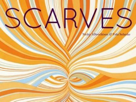 """Per chi ama i foulard arriva """"Scarves"""" il libro di Nicky Albrechtsen e Fola Solanke"""