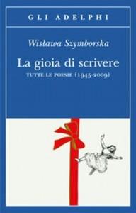 Libri da leggere, 'La gioia di scrivere' del Premio Nobel Wislawa Szymborska