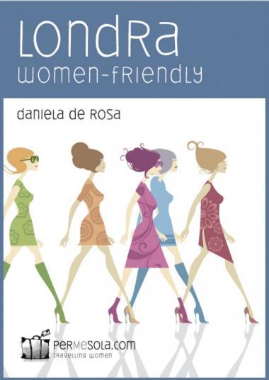 Londra women-friendly di Daniela De Rosa
