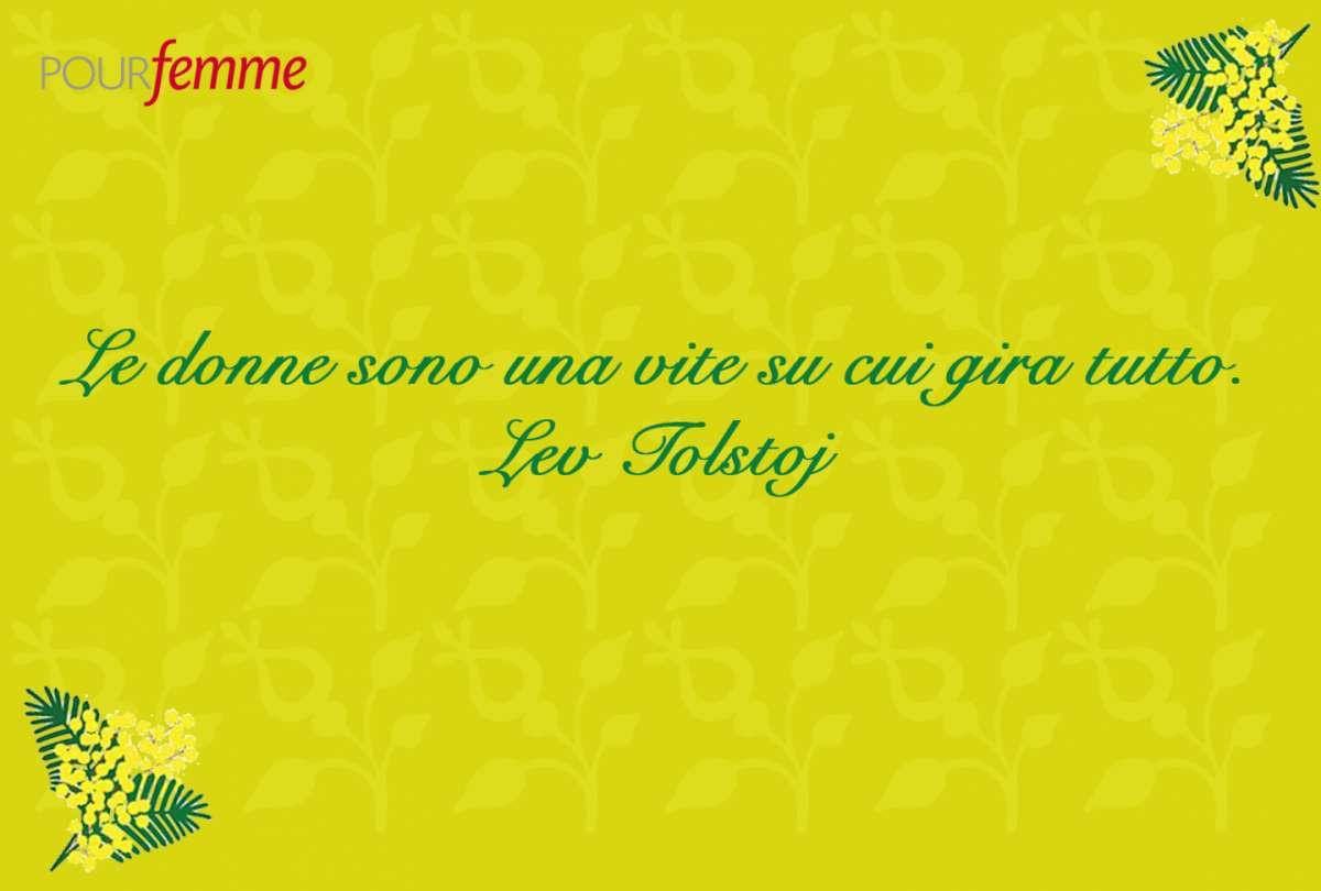 Frase per la Festa della Donna di Lev Tolstoy